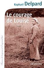 Télécharger le livre :  Le Courage de Louise