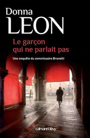 Le Garçon qui ne parlait pas | Leon, Donna. Auteur