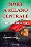Téléchargez le livre numérique:  Mort à Milano Centrale
