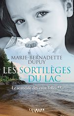 Télécharger le livre :  Les Sortilèges du lac - Le scandale des eaux folles t2