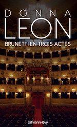Télécharger le livre :  Brunetti en trois actes