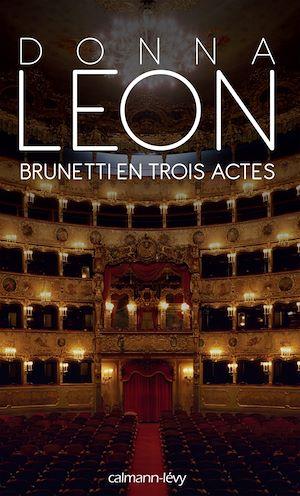 Téléchargez le livre :  Brunetti en trois actes