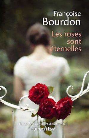 Téléchargez le livre :  Les Roses sont éternelles