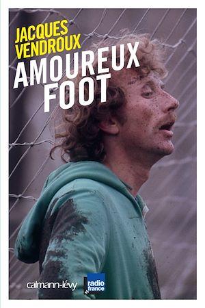 Téléchargez le livre :  Amoureux foot