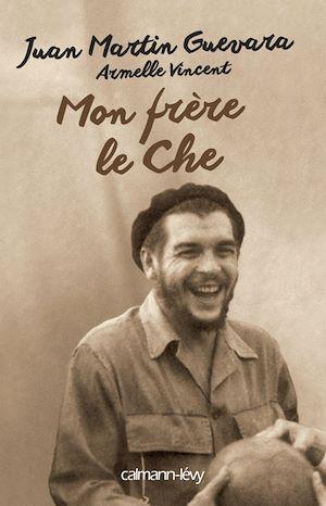 Téléchargez le livre :  Mon frère, le Che