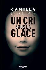 Télécharger le livre :  Un cri sous la glace