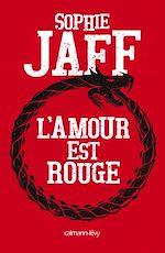 Télécharger le livre :  L'Amour est rouge