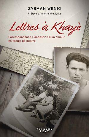 Lettres à Khayè | Wenig, Zysman (1913-2014). Auteur