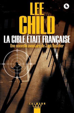 La Cible était française | Child, Lee. Auteur