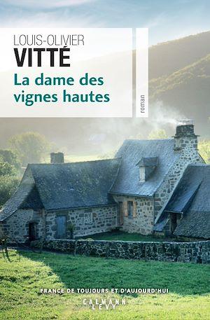 Téléchargez le livre :  La dame des vignes hautes