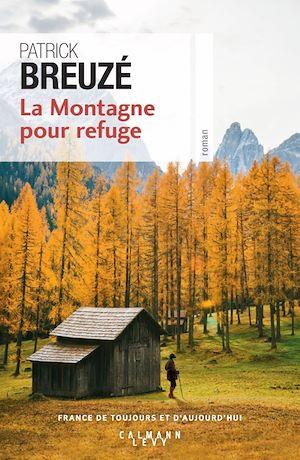Téléchargez le livre :  La Montagne pour refuge