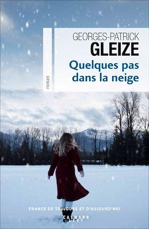 Quelques pas dans la neige | Gleize, Georges-Patrick. Auteur