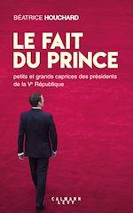 Télécharger le livre :  Le Fait du prince