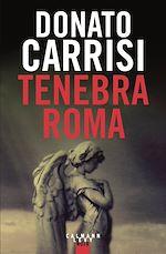 Télécharger le livre :  Tenebra Roma