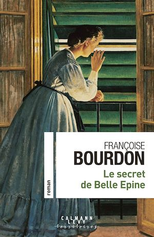 Le secret de Belle Epine | Bourdon, Françoise. Auteur