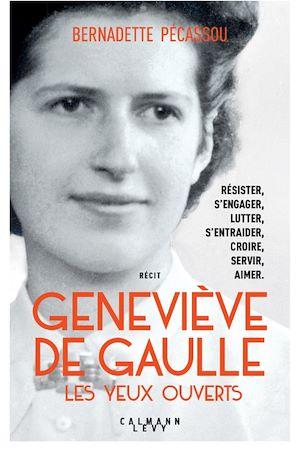 Téléchargez le livre :  Geneviève de Gaulle, les yeux ouverts