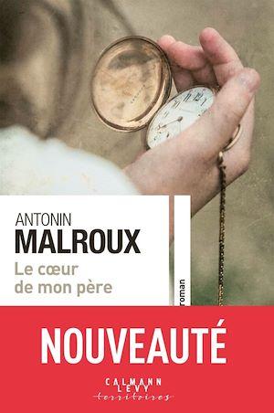 Le coeur de mon père | Malroux, Antonin. Auteur