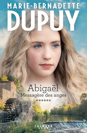Téléchargez le livre :  Abigaël tome 6 : Messagère des anges