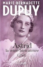 Télécharger le livre :  Astrid, la reine bien aimée