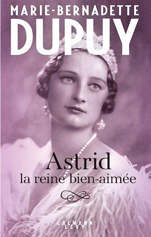 Téléchargez le livre :  Astrid, la reine bien aimée