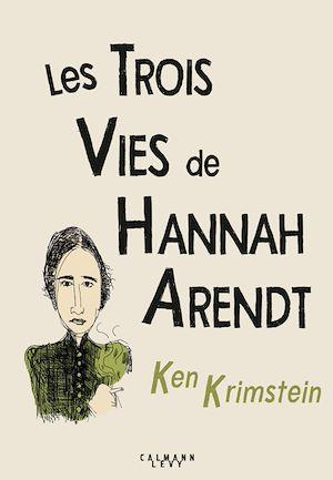 Téléchargez le livre :  Les Trois vies de Hannah Arendt