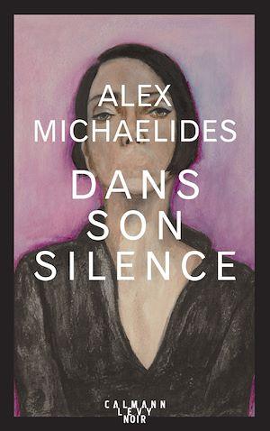 Dans son silence | Michaelides, Alex. Auteur