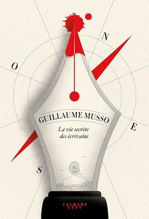 La vie secrète des écrivains | Musso, Guillaume. Auteur