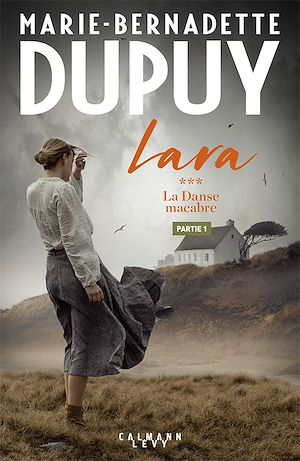 Lara Tome 3 - La Danse macabre - Partie 1 | Dupuy, Marie-Bernadette. Auteur
