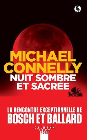Nuit sombre et sacrée | Connelly, Michael. Auteur