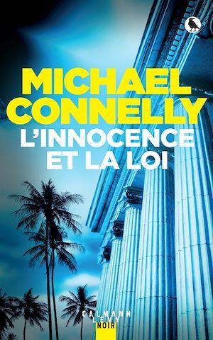 L'innocence et la loi | Connelly, Michael. Auteur