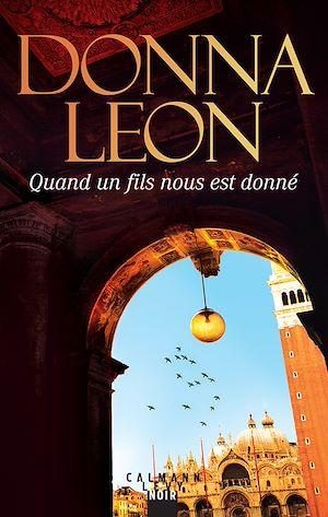 Quand un fils nous est donné | Leon, Donna. Auteur