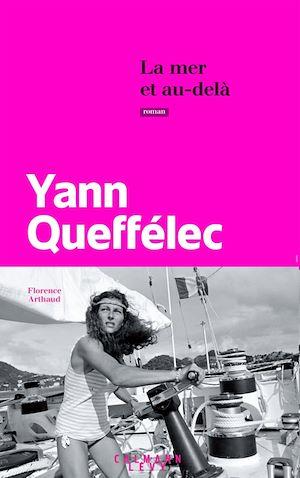 La Mer et au-delà | Queffélec, Yann. Auteur