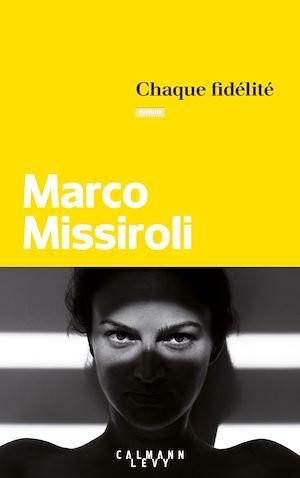 Chaque fidélité   Missiroli, Marco. Auteur