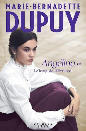 Téléchargez le livre :  Angelina, tome 2  - Le Temps des délivrances (Nouvelle édition)