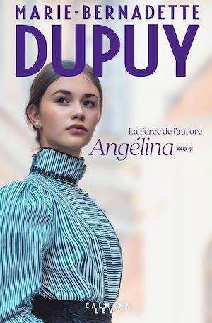 Téléchargez le livre :  Angélina tome 3  -  La Force de l'aurore (Nouvelle édition)