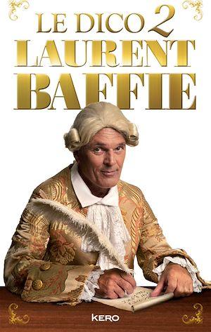 Téléchargez le livre :  Le dico 2 Laurent Baffie