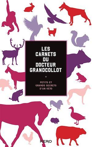Téléchargez le livre :  Les carnets du docteur Grandcollot