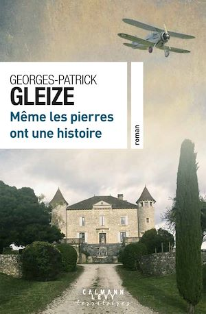 Même les pierres ont une histoire | Gleize, Georges-Patrick. Auteur