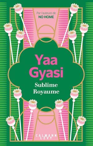 Sublime Royaume | Gyasi, Yaa. Auteur