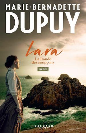 Lara - La Ronde des soupçons - Partie 2 | Dupuy, Marie-Bernadette. Auteur