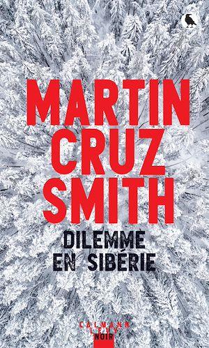 Dilemme en Sibérie | Cruz Smith, Martin. Auteur