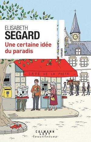 Une certaine idée du Paradis | Segard, Elisabeth. Auteur