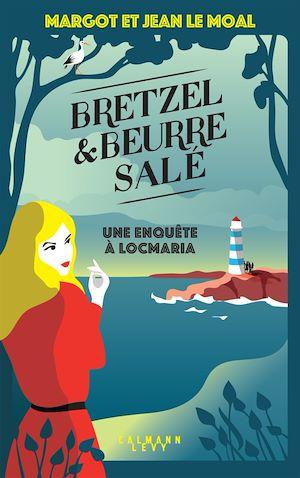 Téléchargez le livre :  Bretzel & beurre salé