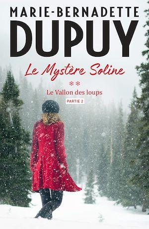 Le Mystère Soline, T2 - Le vallon des loups - partie 2 | Dupuy, Marie-Bernadette. Auteur