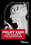 Téléchargez le livre numérique:  Une enquête philosophique