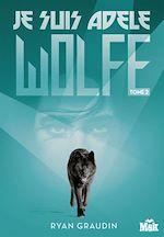 Télécharger le livre :  Je suis Adele Wolfe tome 2