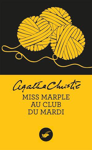 Miss Marple au club du mardi (Nouvelle traduction révisée) | Christie, Agatha. Auteur