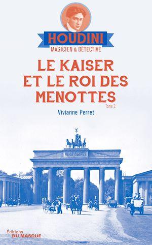 Le Kaiser et le roi des menottes | PERRET, Vivianne. Auteur