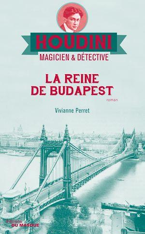 La reine de Budapest | PERRET, Vivianne. Auteur