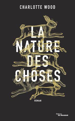 La Nature des choses | Wood, Charlotte. Auteur